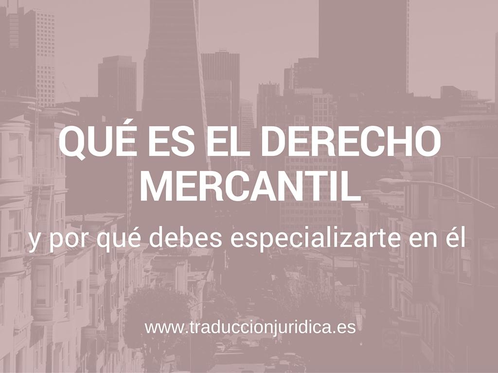 traducci u00f3n jur u00eddica  u2013 qu u00e9 es el derecho mercantil y por