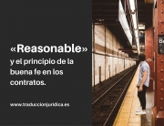 Reasonable y la buena fe