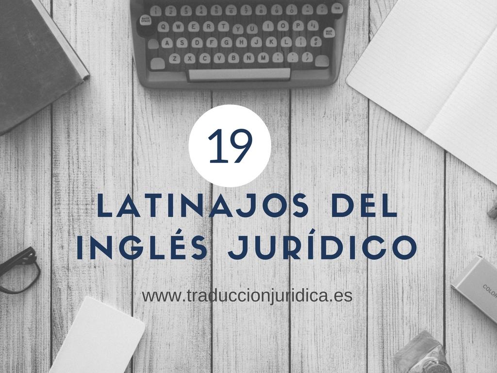19 latinajos del inglés jurídico que tal vez no conozcas