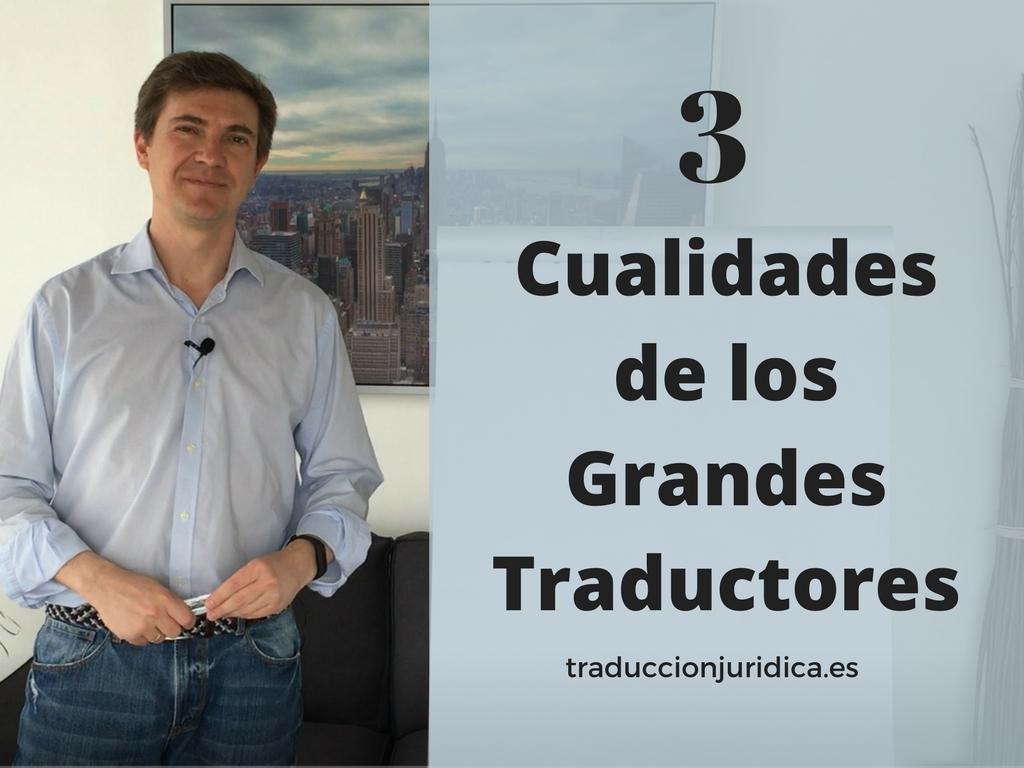 3 cualidades de los grandes traductores