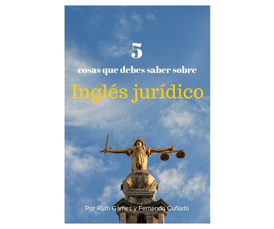 5 cosas sobre inglés jurídico II
