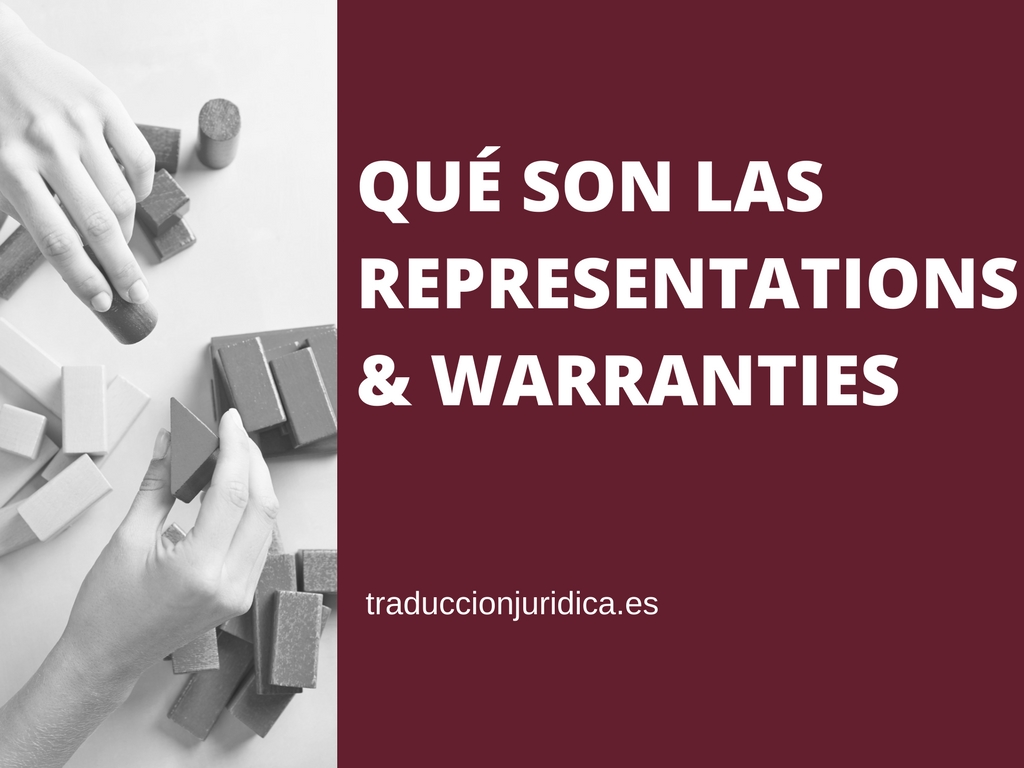 Qué son las Representations & Warranties