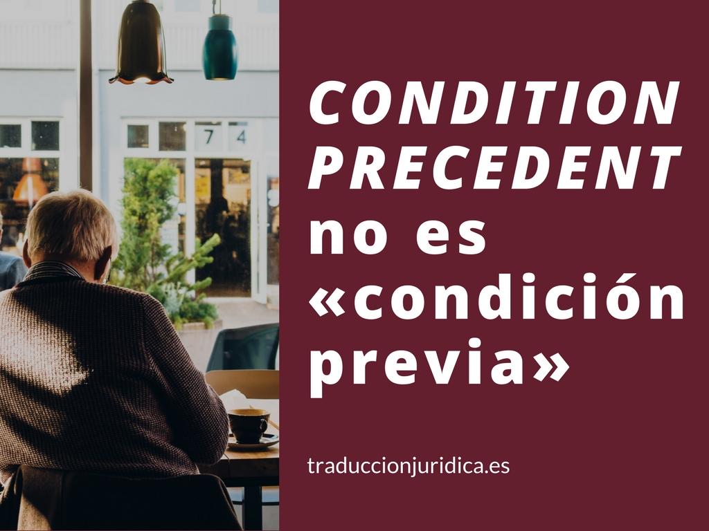 Condition Precedent no es condición previa