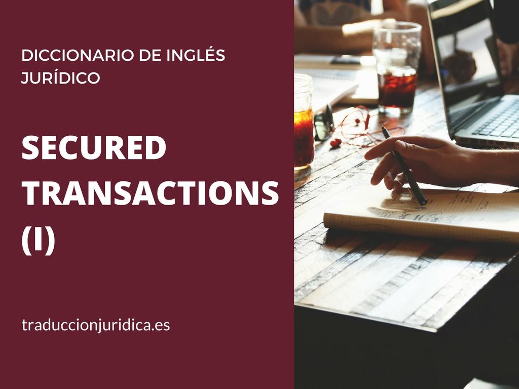 Diccionario de inglés jurídico: secured transactions (I)