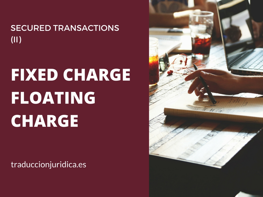 Diccionario de inglés jurídico: fixed charge, floating charge