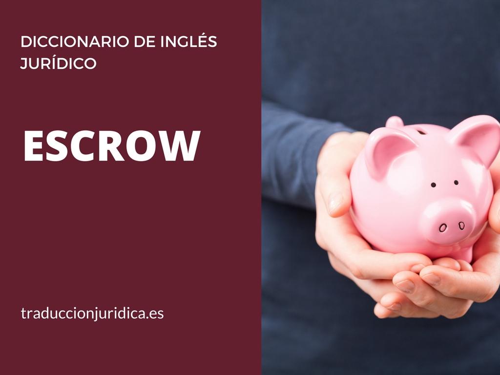 Diccionario de inglés jurídico: 5 significados de escrow