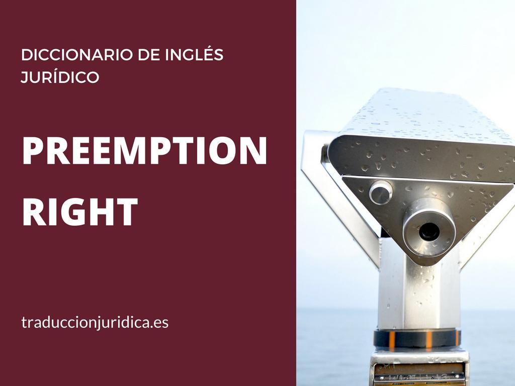Diccionario de inglés jurídico: preemption right