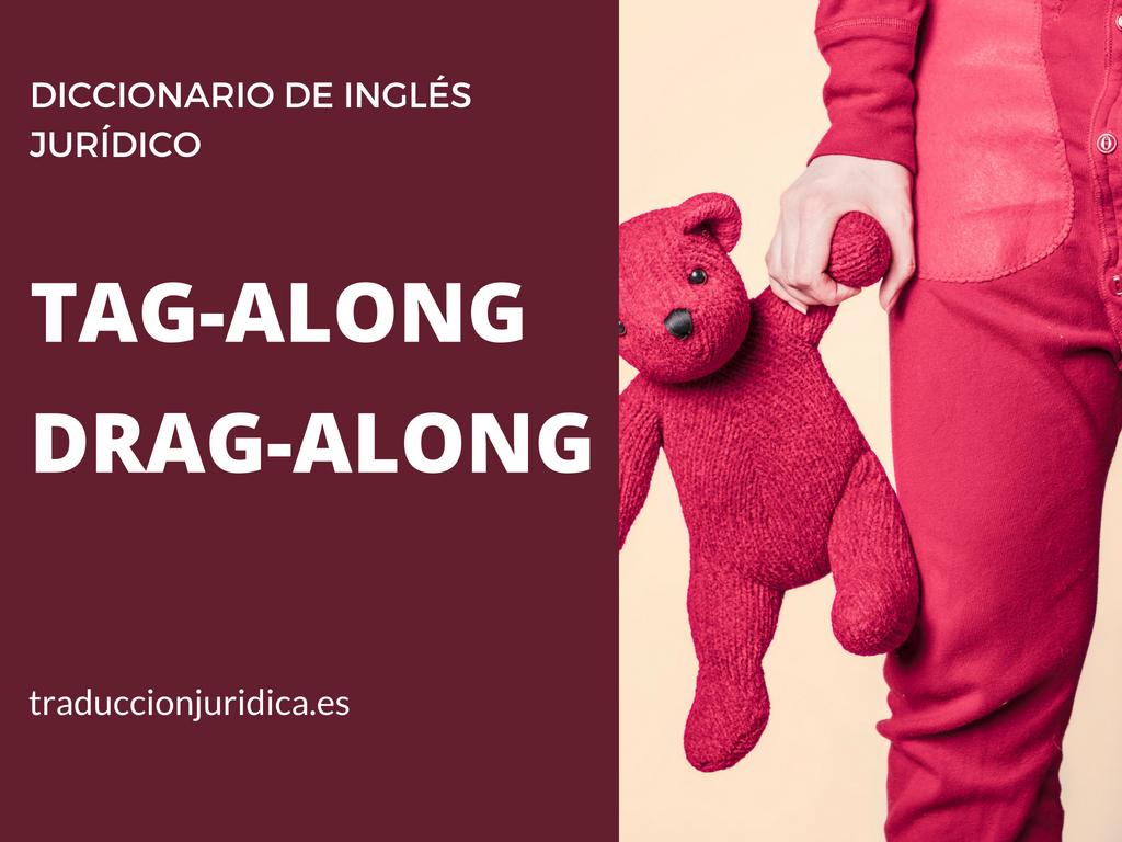 Diccionario de inglés jurídico: tag-along, drag-along