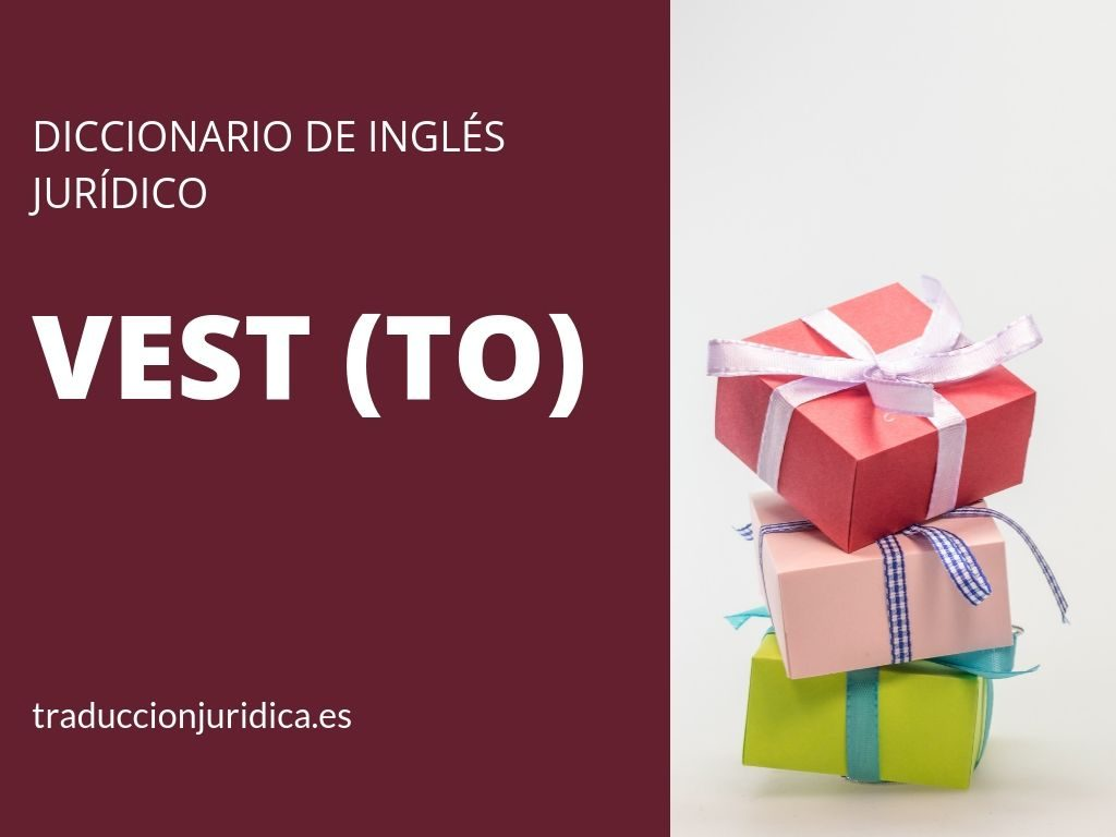 Diccionario De Inglés Jurídico Vest Traducción Jurídica