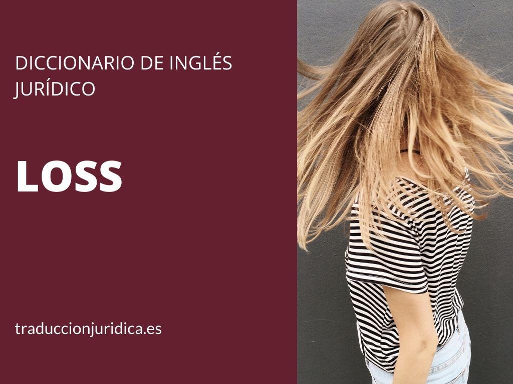 Diccionario de inglés jurídico: Loss